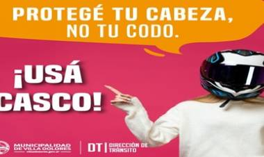 VILLA DOLORES : CAMPAÑA VIAL PROTEGE TU CABEZA, NO TU CODO ¡USÁ CASCO! .
